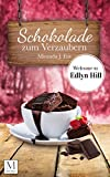 Schokolade zum Verzaubern: Welcome to Edlyn Hill von Miranda J. Fox
