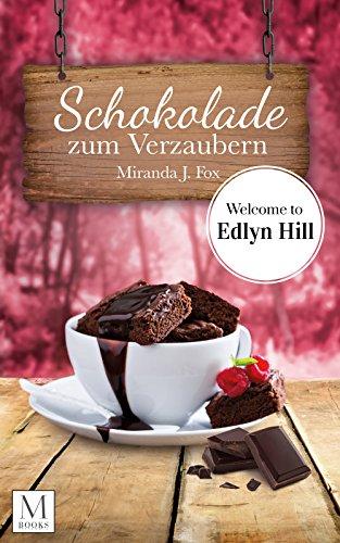 Schokolade zum Verzaubern: Welcome to Edlyn Hill