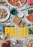 Paléo ! Les 125 recettes faciles et gourmandes de Blandine