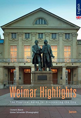 Weimar Highlights: The Practical Guide for Discovering the City