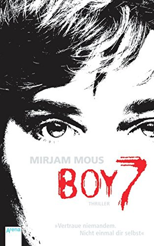 Boy 7: Vertraue niemandem. Nicht einmal dir selbst.: