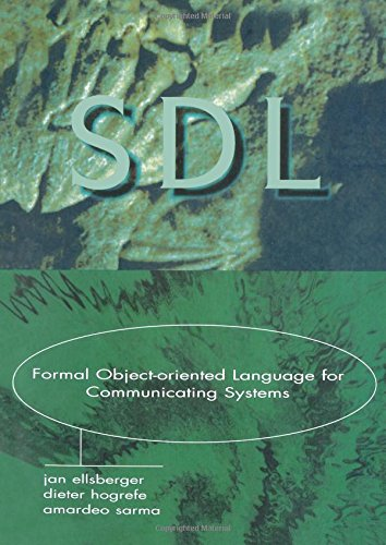 SDL: Formal Object-Oriented Language for Communicating Systems (2nd Edition)