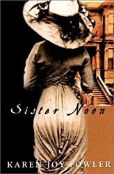 Sister Noon by Karen Joy Fowler (2001-05-05)