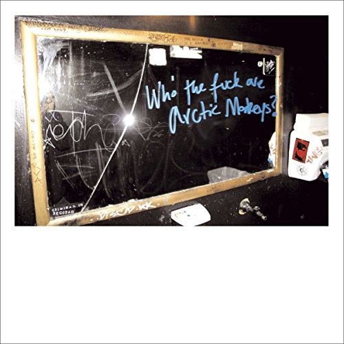 Who the Fuck are the Arctic Monkeys [10″ Vinyl]