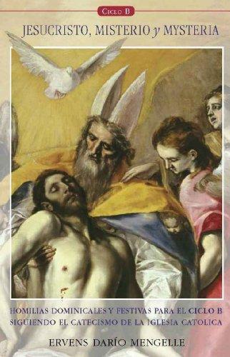 Jesucristo, Misterio y Mysteria, homilias dominicales para el Ciclo B por Ervens Mengelle