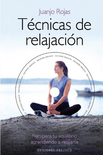 Tecnicas De Relajacion: 1 (LIBROS SINGULARES) por Juanjo Rojas