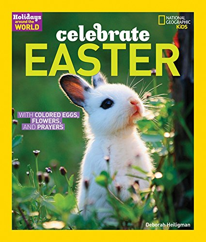 Celebrate Easter: With Colored Eggs, Flowers, and Prayer (Holidays Around the World)