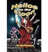 [ Helios on the Moon McPherson, Jim ( Author ) ] { Paperback } 2014