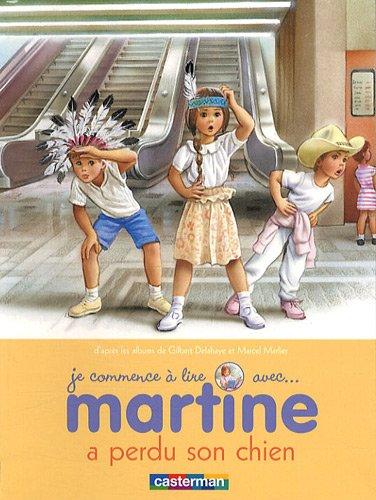 Je commence à lire avec Martine, Tome 6 : Martine a perdu son chien par Gilbert Delahaye, Marcel Marlier