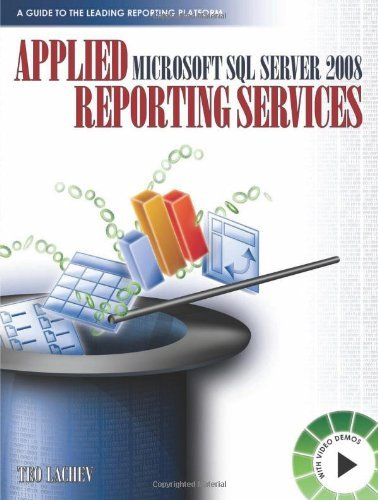 Applied Microsoft SQL Server 2008 Reporting Services by Teo Lachev (2008-08-15)