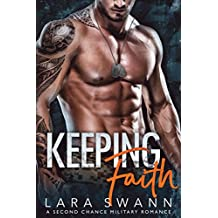 Keeping Faith: A Second Chance Military Romance