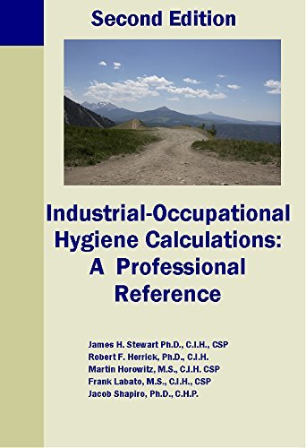 Industrial-Occupational Hygiene Calculations: A Professional Reference Second Edition by James H. Stewart (2005-03-01)