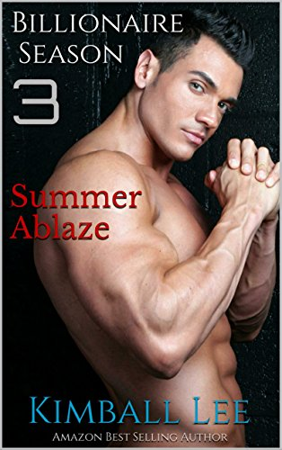 Billionaire Season 3: Summer Ablaze (Billionaire Season Trilogy)