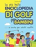 La più bella Enciclopedia di Golf per bambini... e anche per adulti neofiti