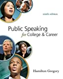 Public Speaking for College and Career with Connect Plus Public Speaking 9th by Gregory, Hamilton (2009) Paperback