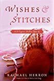 [(Wishes and Stitches : A Cypress Hollow Yarn)] [By (author) Rachael Herron] published on (October, 2011)