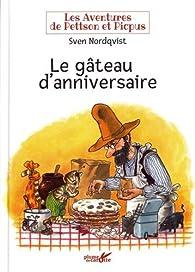 Les aventures de Pettson et Picpus - Le gâteau d'anniversaire par Sven Nordqvist