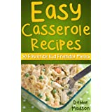 Easy Casserole Recipes: 50 Favorite Kids Meal Ideas (Family Cooking Series Book 1) (English Edition)