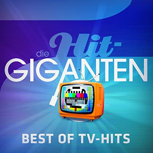 Die Hit Giganten Best of TV-Hits
