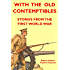 WITH THE OLD CONTEMPTIBLES: Stories from the First World War
