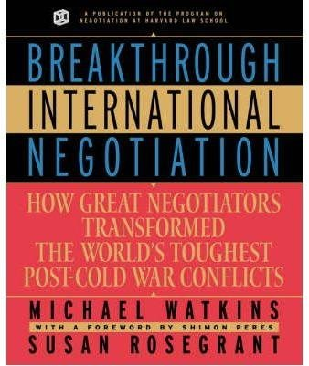 [Breakthrough International Negotiation: How Great Negotiations Transformed the World's Toughest Post-Cold War Conflicts] (By: Michael Watkins) [published: November, 2001]