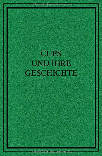 Cups und ihre Geschichte