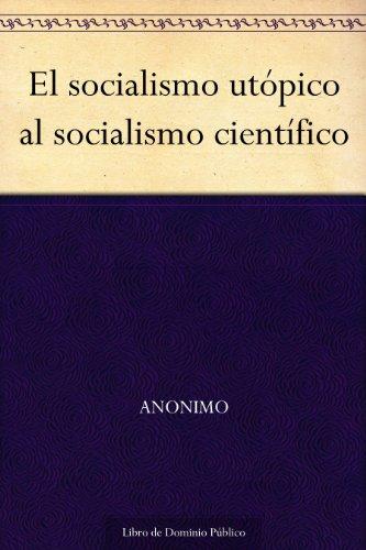 El socialismo utópico al socialismo científico por Anonimo
