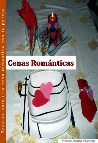 10 recetas para una cena romántica de San Valentín por Nieves Sousa Charrua