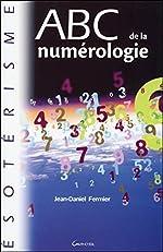 ABC de la numérologie de Jean-Daniel Fermier