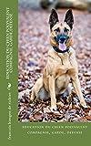 éducation du chien polyvalent: compagnie, garde,defense (guides education canine t. 5)...