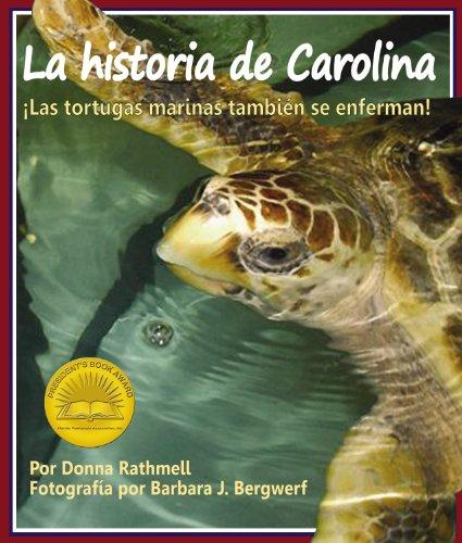 La historia de Carolina: ¡las tortugas marinas tambien se enferman! (Spanish Edition)
