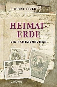 Heimaterde: Ein Familienroman