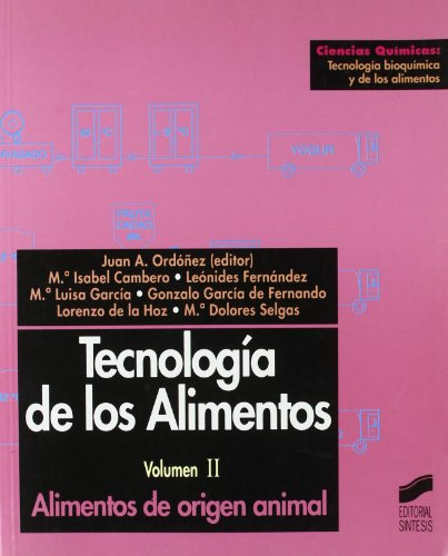 Tecnología los alimentos: Alimentos de origen animal: Vol.2 (Ciencias químicas. Tecnología bioquímica y de los alimentos)