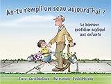 As-Tu Rempli Unseau Aujourd'hui?: Le Bonheur Quotidien Explique' Aux Enfants