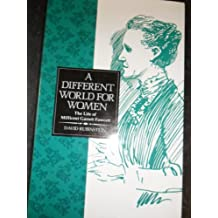 A Different World for Women: The Life of Millicent Garrett Fawcett