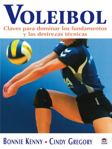 Voleibol : claves para dominar los fundamentos y las destrezas técnicas por Cindy Gregory, Bonnie Kenny