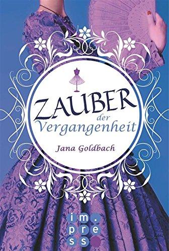 Buchseite und Rezensionen zu 'Zauber der Vergangenheit' von Jana Goldbach