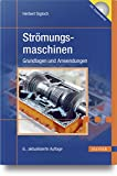 Strömungsmaschinen: Grundlagen und Anwendungen