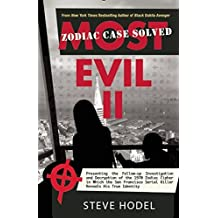 Most Evil II: Presenting the Follow-Up Investigation and Decryption of the 1970 Zodiac Cipher in which the San Francisco Serial Killer Reveals his True Identity by Steve Hodel (2015-09-29)