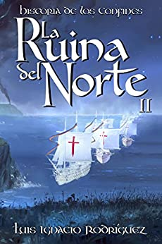 La Ruina del Norte (Historia de los Confines nº 2) de [Rodríguez, Luis Ignacio]