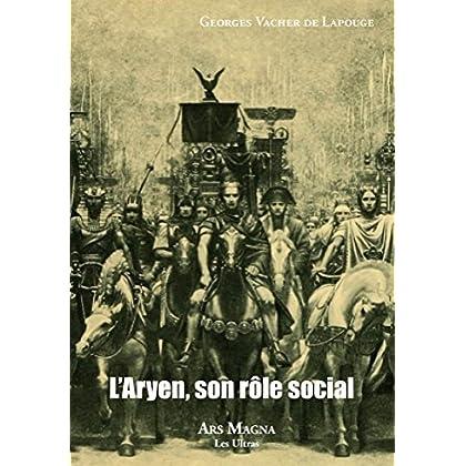 L'aryen, son rôle social (LES ULTRAS)
