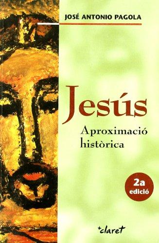 Jesús. Aproximació històrica (CLARET) por José Antonio Pagola Elorza