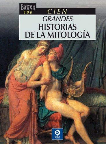 Portada del libro 100 Grandes historias de la mitología (Biblioteca breve)