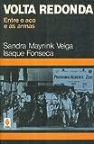 Volta Redonda, Entre O Aco E As Armas (Portuguese Edition) (Em Portuguese do Brasil)