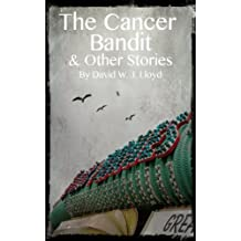 The Cancer Bandit and Other Stories