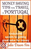 Money Saving Tips for Travel in Portugal: Unlock the Secrets to Getting Great Value for Money