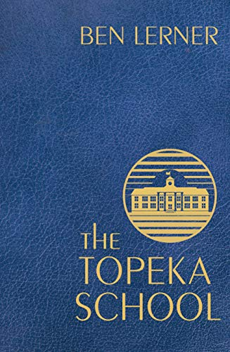 The Topeka School by [Lerner, Ben]