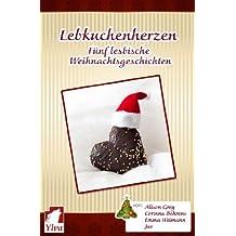 Lebkuchenherzen. Fünf lesbische Weihnachtsgeschichten.