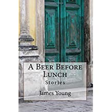 A Beer Before Lunch: Stories From Brazilian Bars / Dispatches From Recife 2008-2011