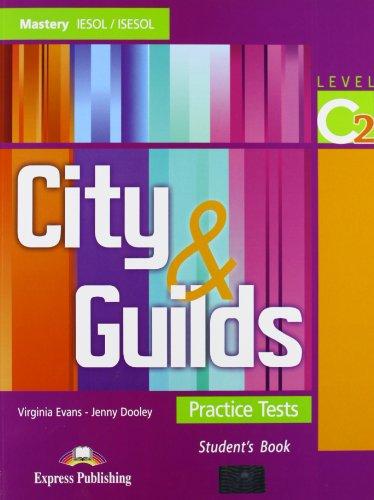 City & guilds. Practice tests. Student's book. Level C2. Per le Scuole superiori